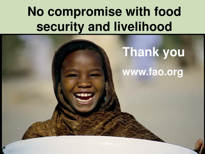 No compromise with food security and livelihood
