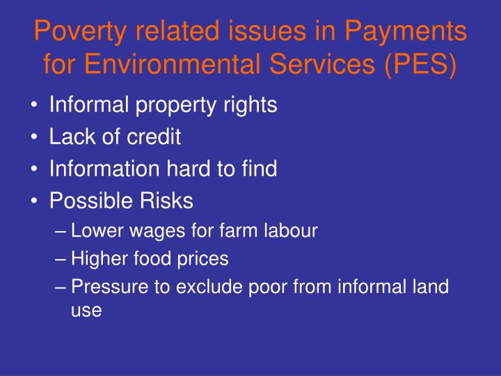 Poverty related issues in Payments for Environmental Services (PES)