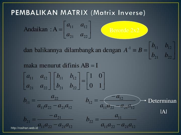 PEMBALIKAN MATRIX (Matrix Inverse)