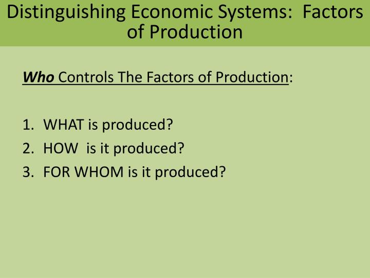 Distinguishing Economic Systems:  Factors