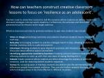 how can teachers construct creative classroom lessons to focus on resilience as an adolescent