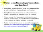 what are some of the challenges major debates around resilience