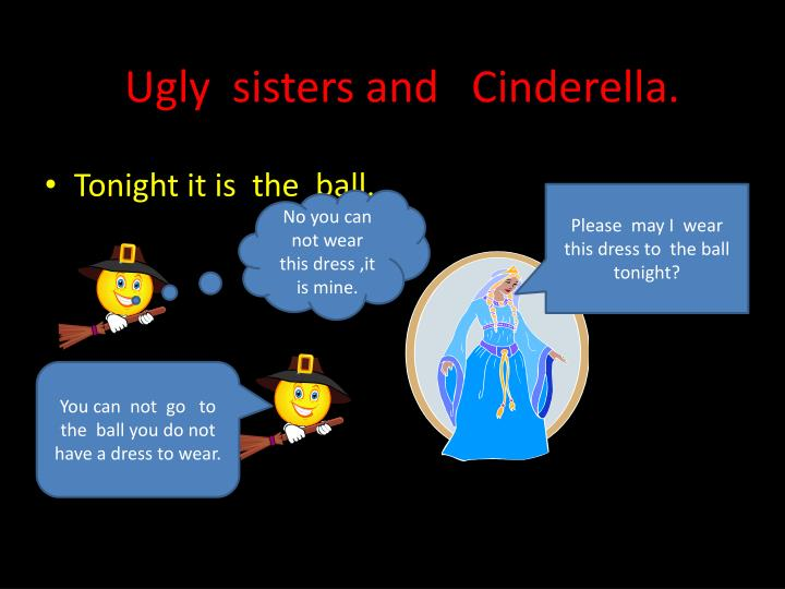 Ugly sisters and cinderella