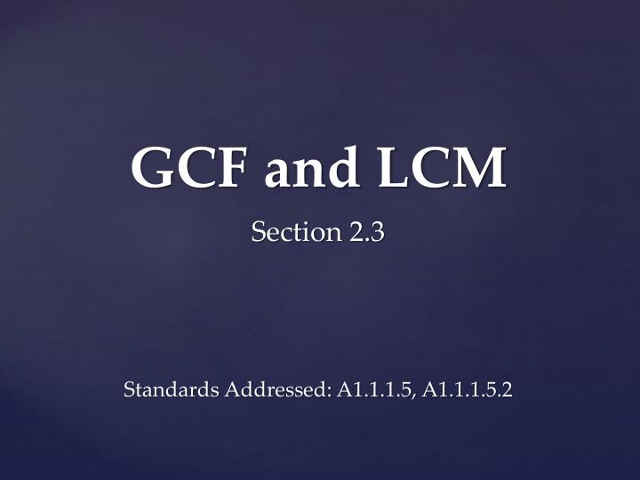 gcf and lcm section 2 3 standards addressed a1 1 1 5 a1 1 1 5 2