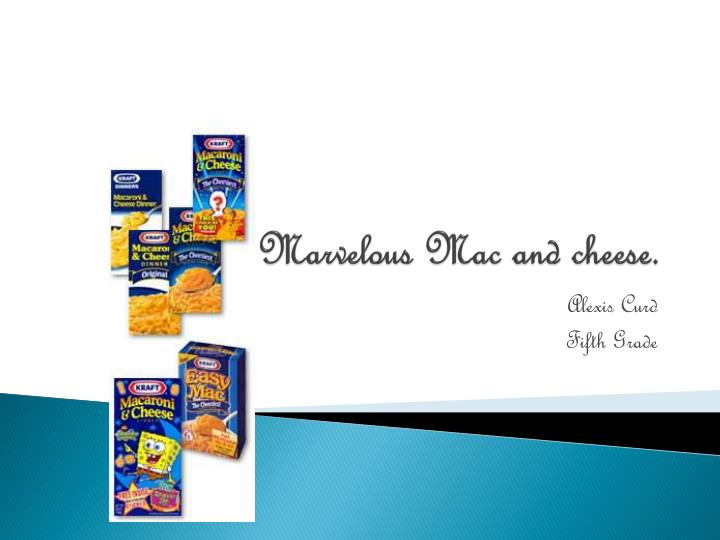 Marvelous Mac and cheese.