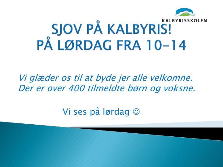SJOV PÅ KALBYRIS!