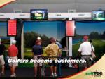 golfers become customers