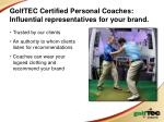 golftec certified personal coaches i nfluential representatives for your brand