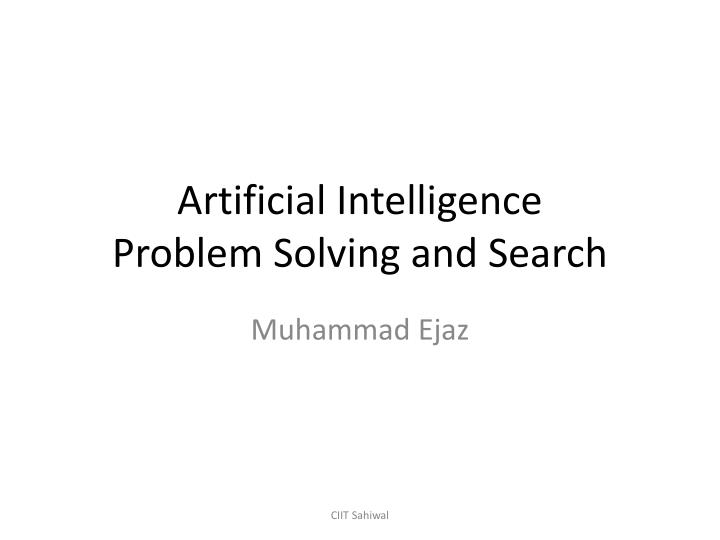 Artificial intelligence problem solving and search