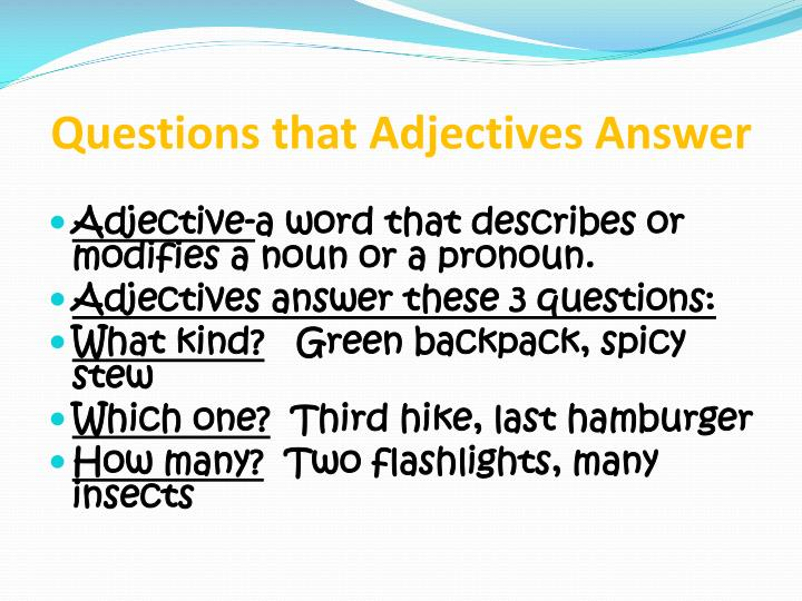 Questions that Adjectives Answer