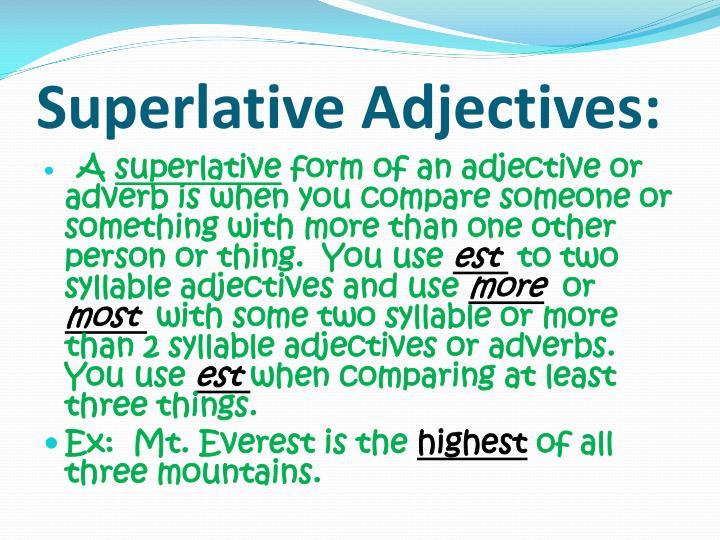 Superlative Adjectives: