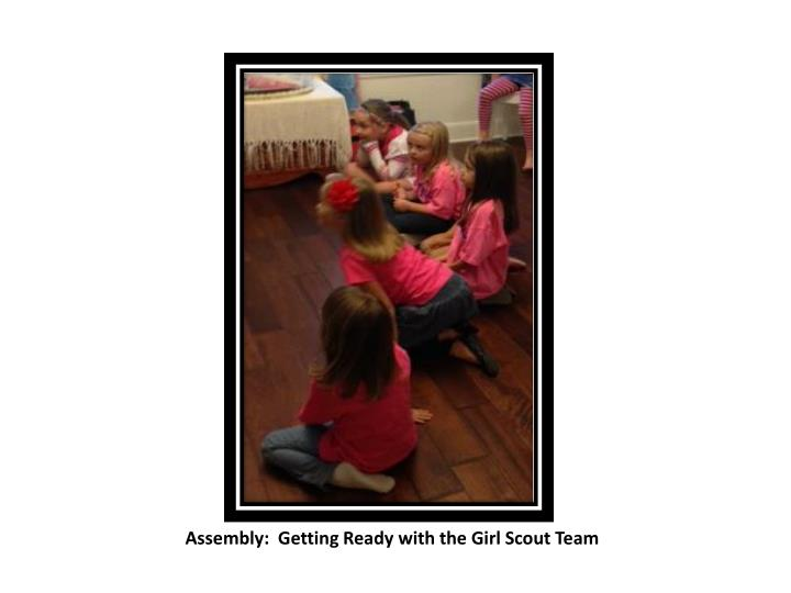Assembly getting ready with the girl scout team