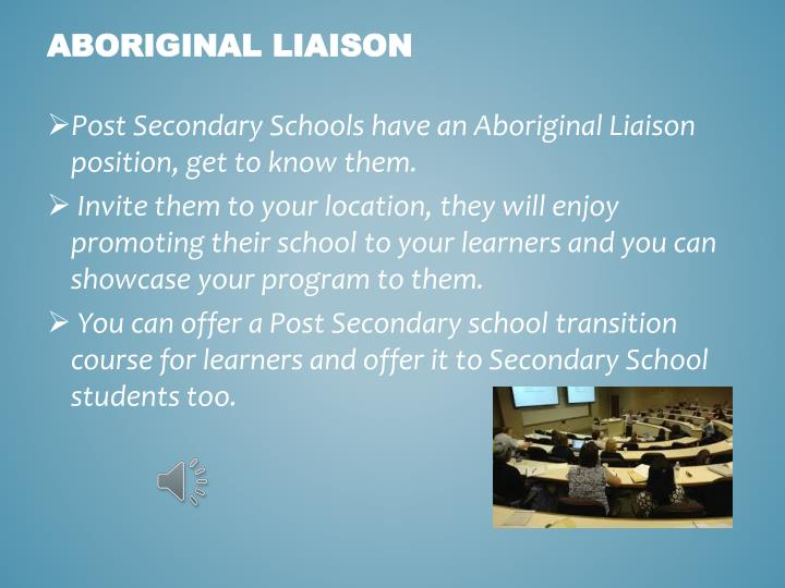 Post Secondary Schools have an Aboriginal Liaison position, get to know them.