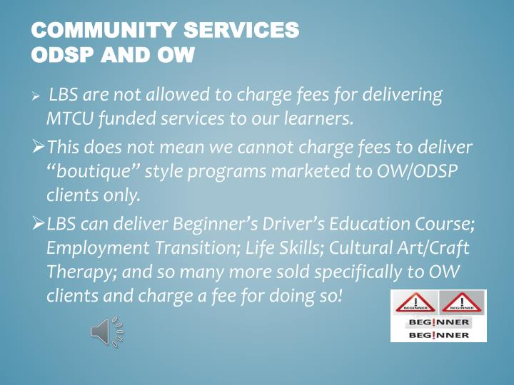 LBS are not allowed to charge fees for delivering MTCU funded services to our learners.