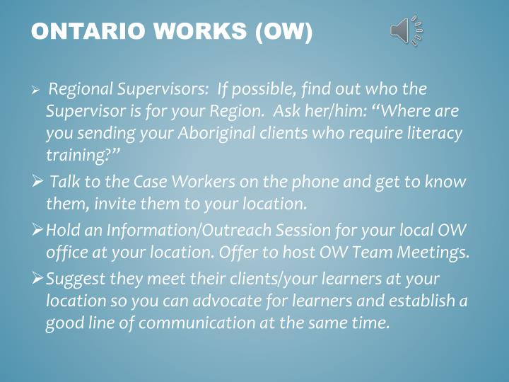 """Regional Supervisors:  If possible, find out who the Supervisor is for your Region.  Ask her/him: """"Where are you sending your Aboriginal clients who require literacy training?"""""""