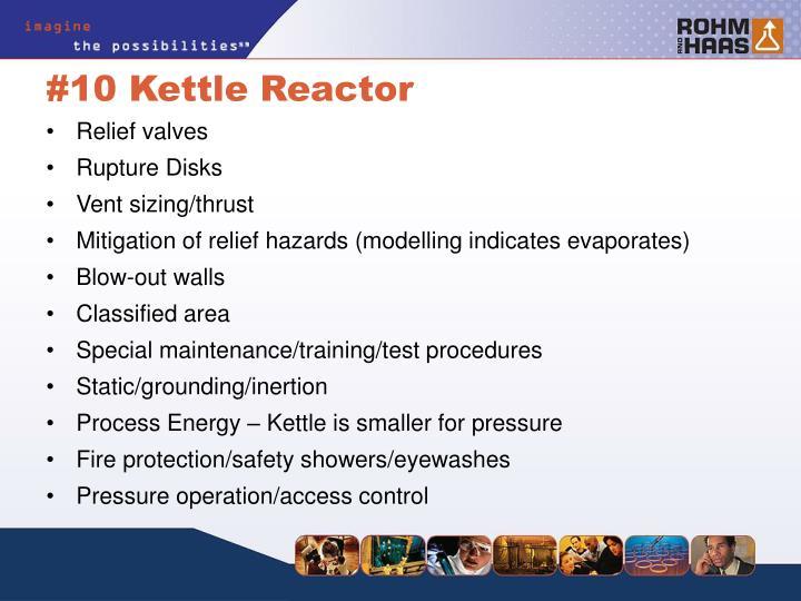 #10 Kettle Reactor
