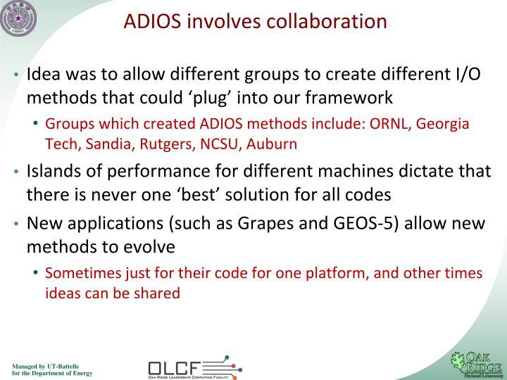 ADIOS involves collaboration