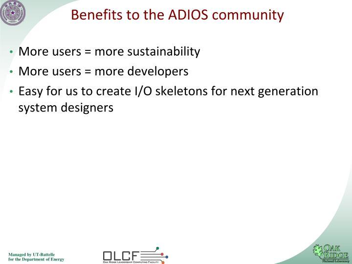 Benefits to the ADIOS community