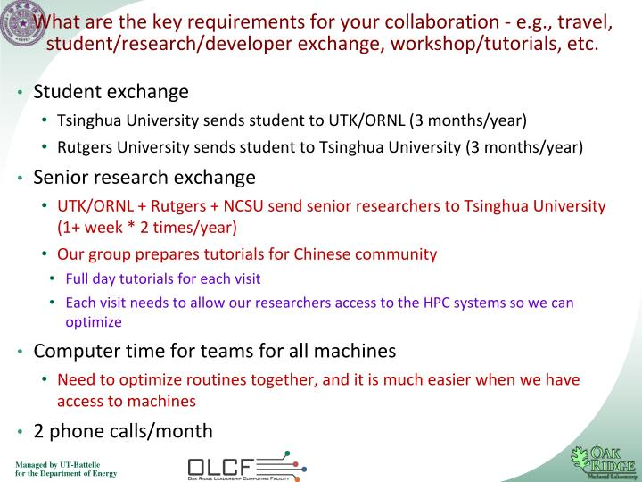 What are the key requirements for your collaboration - e.g., travel, student/research/developer exchange, workshop/tutorials, etc.