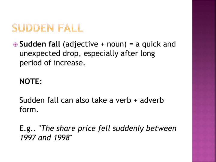 Sudden fall