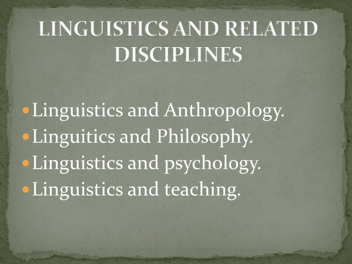 LINGUISTICS AND RELATED DISCIPLINES