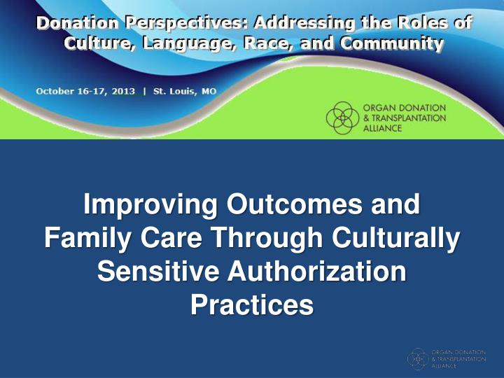 improving outcomes and family care through culturally sensitive authorization practices