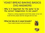 yeast bread baking basics dvd answers