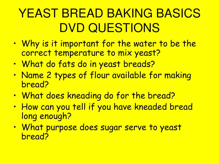 YEAST BREAD BAKING BASICS DVD QUESTIONS