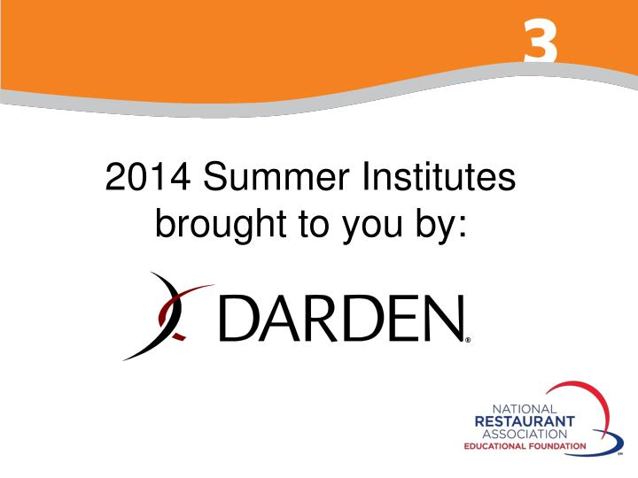 2014 Summer Institutes brought to you by: