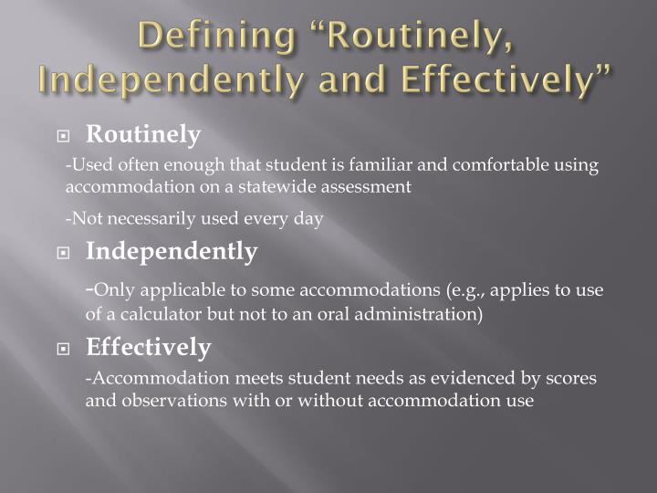 """Defining """"Routinely, Independently and Effectively"""""""
