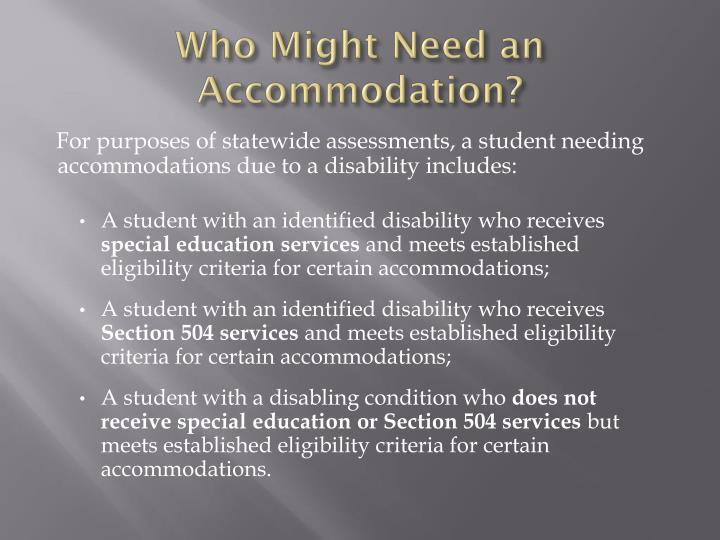 Who Might Need an Accommodation?