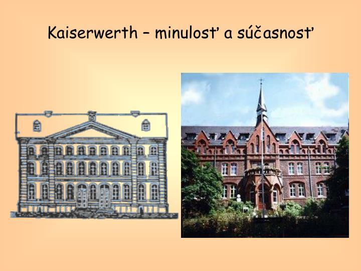 Kaiserwerth – minulosť a súčasnosť
