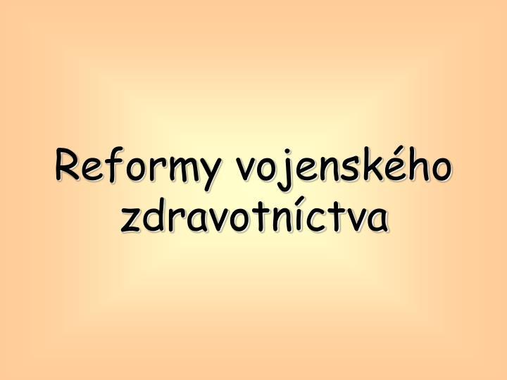 Reformy vojenského zdravotníctva