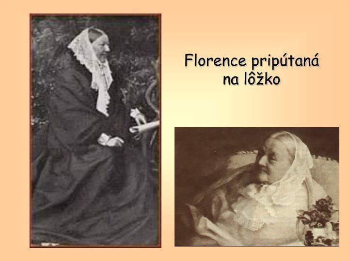 Florence pripútaná na lôžko