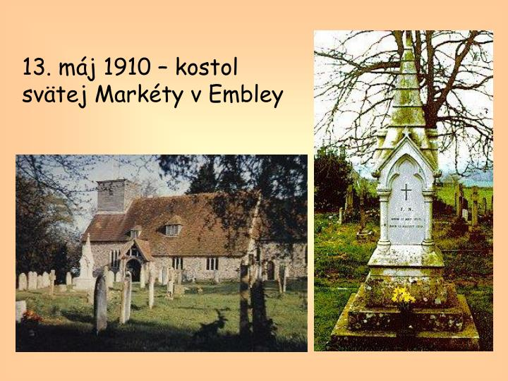 13. máj 1910 – kostol svätej Markéty v Embley