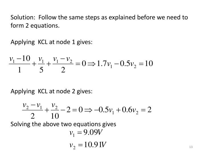 Solution:  Follow the same steps as explained before we need to form 2 equations.