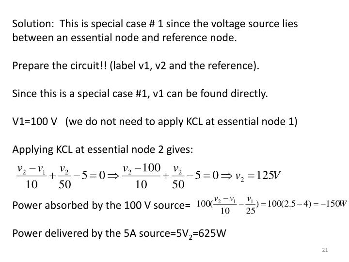 Solution:  This is special case # 1 since the voltage source lies between an essential node and reference node.