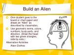 build an alien