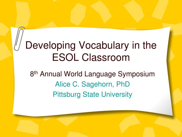 Developing vocabulary in the esol classroom
