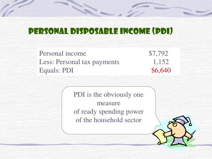 Personal disposable income (PDI)