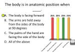 the body is in anatomic position when