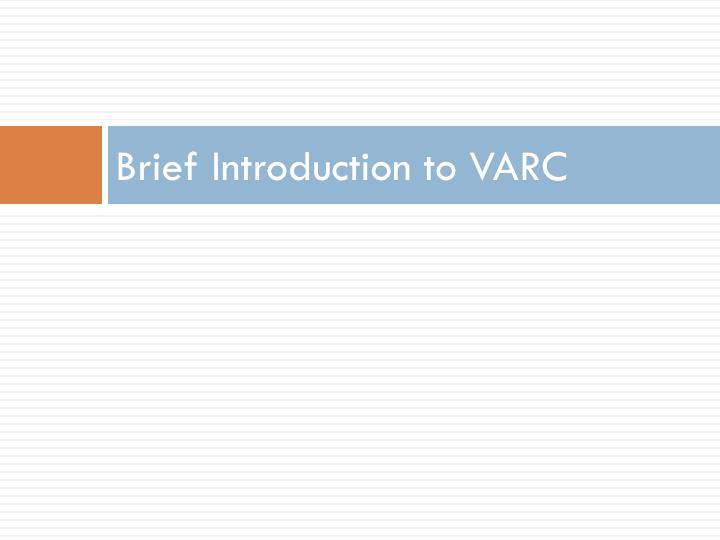 Brief Introduction to VARC