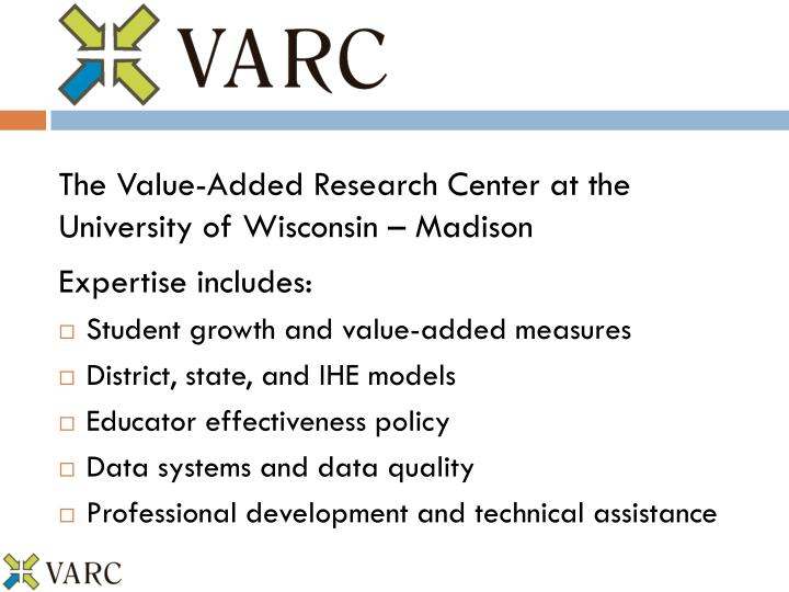 The Value-Added Research Center at the University of Wisconsin – Madison