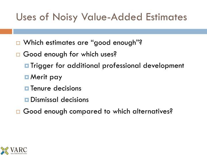 Uses of Noisy Value-Added Estimates