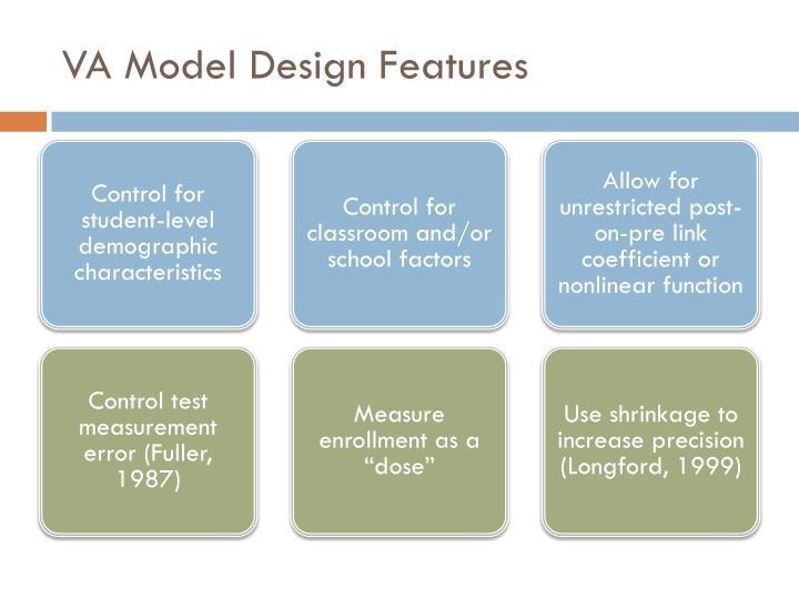 VA Model Design Features