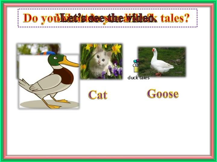 Do you want to see a duck tales?