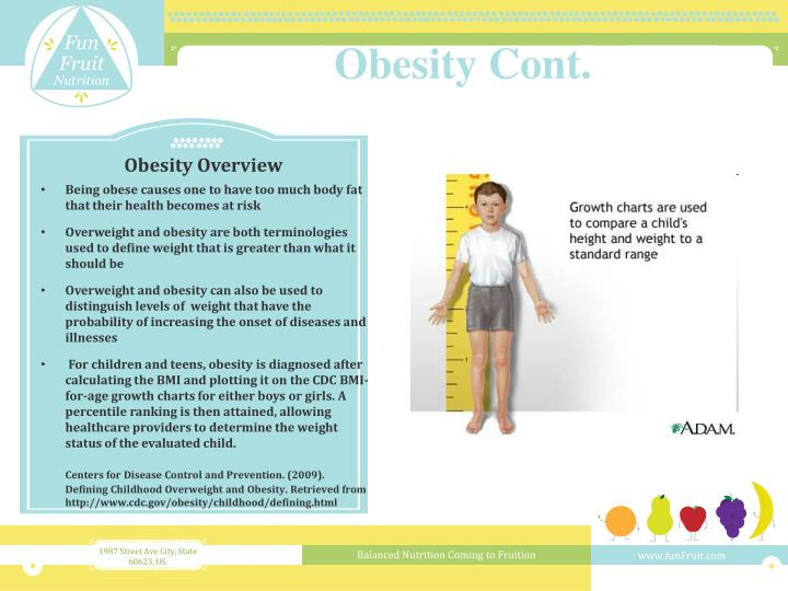 Being obese causes one to have too much body fat that their health becomes at risk