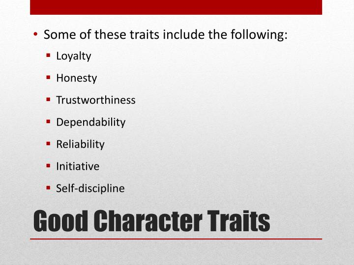 Some of these traits include the following