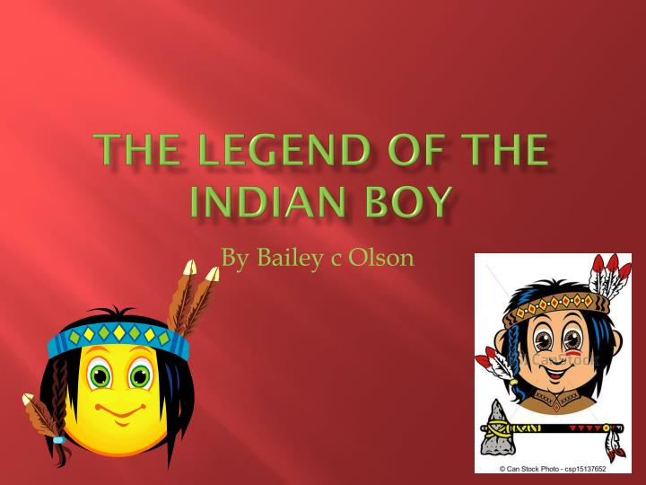 The legend of the indian boy