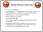 what did you discover